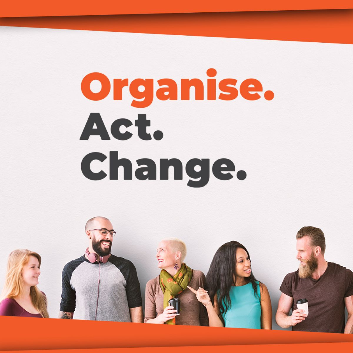 Organise. Act. Change. Logo